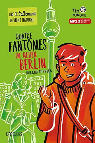 Quatre fantômes im neuen Berlin
