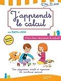 J'apprends le calcul avec Sami et Julie : Dès 5 ans