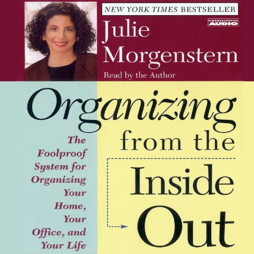 Organizing from the Inside Out par Julie Morgenstern