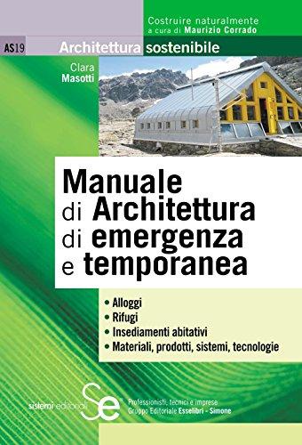 manuale-di-architettura-di-emergenza-e-temporanea-alloggi-rifugi-insediamenti-abitativi-materiali-pr