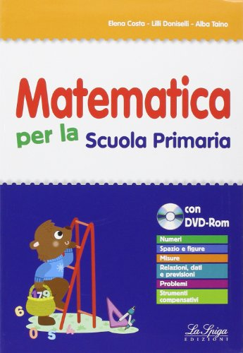 Matematica per la scuola primaria. Per la scuola elementare. Con CD-ROM