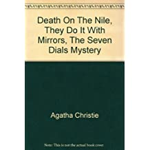 Death On The Nile, They Do It With Mirrors, The Seven Dials Mystery