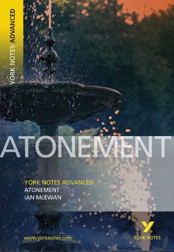 York Notes on Atonement (McEwan) (York Notes Advanced)