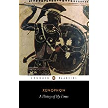 A History of My Times: (Hellenica) (Penguin Classics)