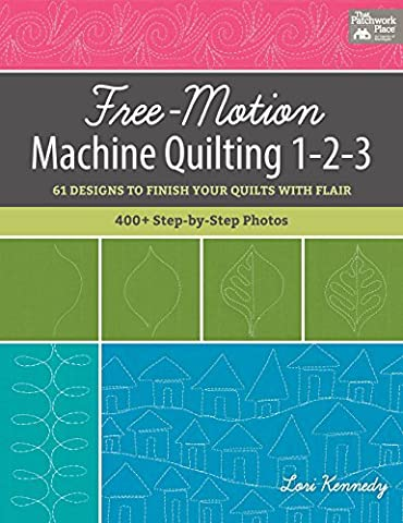 Free-Motion Machine Quilting 1-2-3: 61 Designs to Finish Your Quilts With Flair
