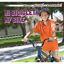 Mi Bicicleta/My Bike (Mirame, Ahi Voy!/Watch Me Go!)