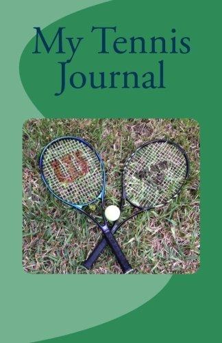 My Tennis Journal by Ralph C Walls (2012-12-11) par Ralph C Walls