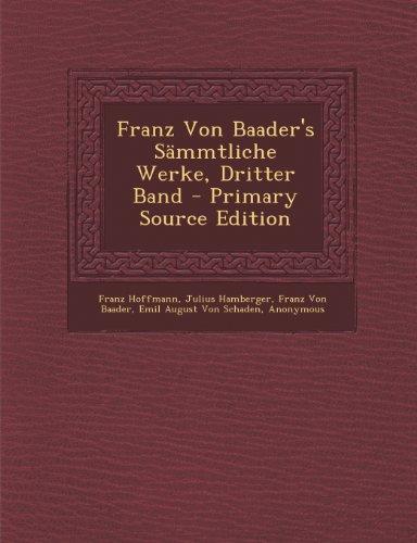 Franz Von Baader's Sammtliche Werke, Dritter Band - Primary Source Edition