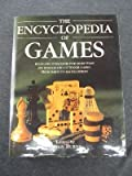 Encyclopedia of Games: Rules and Strategies for More Than 250 Indoor and Outdoor Games from Darts to Backgammon (1998-12-23)