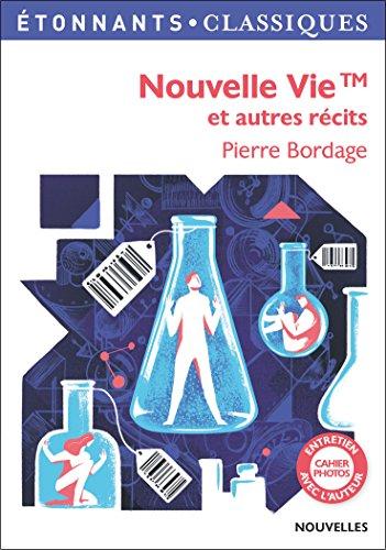 Nouvelle vie TM et autres récits par Pierre Bordage