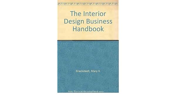 The Interior Design Business Handbook Amazoncouk Mary V Knackstedt Laura J Haney 9780823025589 Books
