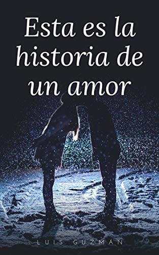 Esta es la historia de un amor (Un viaje inesperado nº 2) par Luis Guzmán