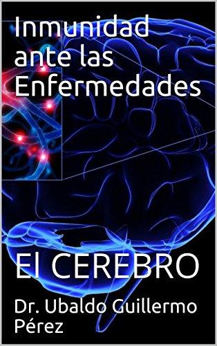 Inmunidad ante las Enfermedades: El CEREBRO por Ubaldo Guillermo Pérez