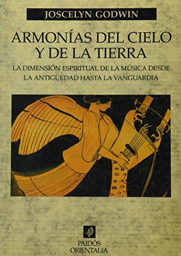 Armonías del cielo y de la tierra: La dimensión espiritual de la música desde la antigüedad hasta la vanguardia (Orientalia) por Joscelyn Godwin
