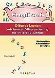 Englisch: Offenes Lernen mit innerer Differenzierung für 14- bis 16-Jährige: Kopiervorlagen, Wochenpläne, Arbeitsblätter und Lösungen