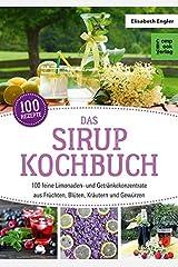 Das Sirup-Kochbuch: 100 feine Limonaden- und Getränkekonzentrate aus Früchten, Blüten, Kräutern und Gewürzen (compbook starcooks) Taschenbuch