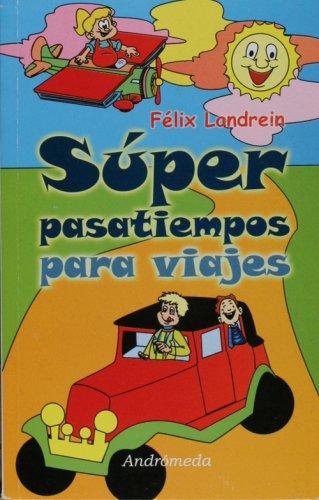 Super Pastiempos Para Viajes/Super Pastimes for Travel