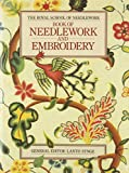 Cover of: The Royal School of Needlework Book of Needlework and Embroidery | Lanto Synge