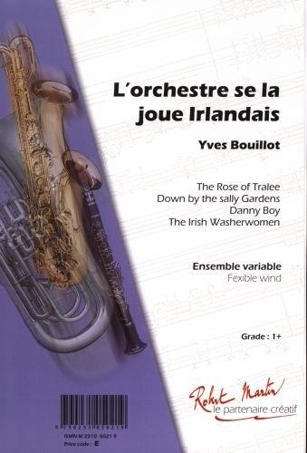 PARTITIONS CLASSIQUE ROBERT MARTIN TRADITIONEL   BOUILLOT Y    LORCHESTRE SE LA JOUE IRLANDAIS ORCHESTRE JUNIOR