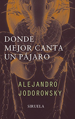 Donde mejor canta el pajaro/ Where a bird sings better (Libros Del Tiempo) (Spanish Edition) by Jodorowsky, Alejandro (2002) Hardcover