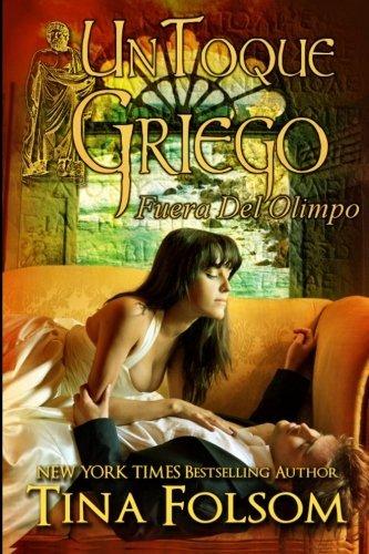 Un Toque Griego (Fuera del Olimpo #1) (Spanish Edition) by Tina Folsom (2013-09-10)