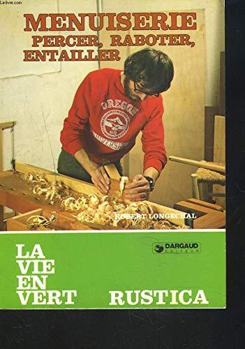 Menuiserie (La Vie en vert) par Robert Longechal, Dominique Longavesne (Broché)