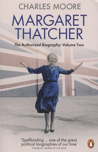 margaret-thatcher-the-authorized-biography-volume-2-everything-she-wants
