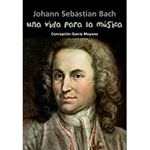 Johann Sebastian Bach. Una vida para la música (Biografía joven) - 9788421847954