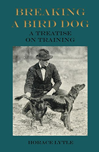 Breaking a Bird Dog - A treatise on Training -