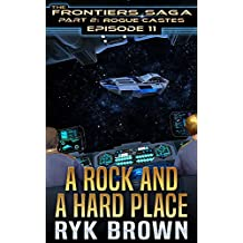 """Ep.#11 - """"A Rock and a Hard Place"""" (The Frontiers Saga - Part 2: Rogue Castes) (English Edition)"""