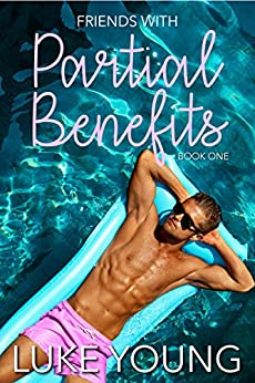 Friends With Partial Benefits (Friends With Benefits Book 1) (English Edition) von [Young, Luke]