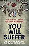 You Will Suffer: A gripping, chilling, unputdownable thriller (The Agency)
