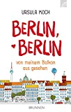 Berlin, Berlin: von meinem Balkon aus gesehen