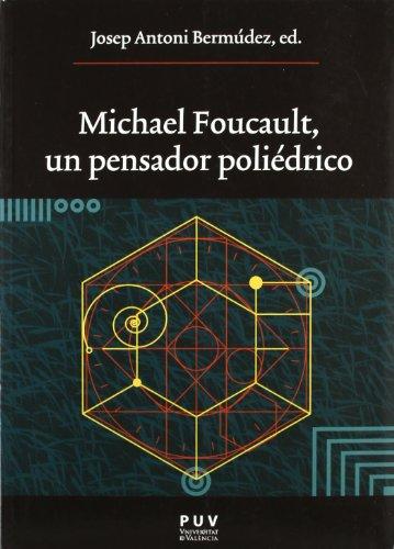 Michael Foucault, un pensador poliédrico (Oberta)