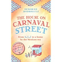 [(The House on Carnaval Street : From Kabul to a Home by the Mexican Sea)] [Author: Deborah Rodriguez] published on (December, 2015)