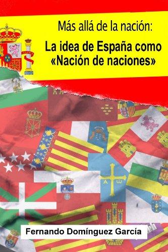 Más allá de la Nación: La idea de España como «Nación de naciones»