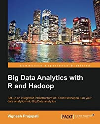 Big Data Analytics with R and Hadoop by Vignesh Prajapati (2013-11-25)