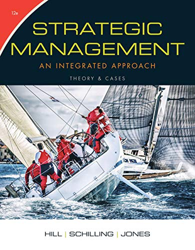 Strategic Management: Theory & Cases: An Integrated Approach (Mindtap Course List) por Charles Hill