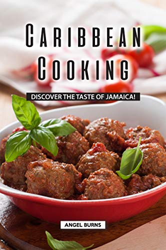 Caribbean Cooking: Discover the Taste of Jamaica! (English Edition)