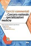 Esercizi commentati per il concorso nazionale per le specializzazioni mediche. Ampia raccolta di scenari e casi clinici