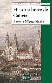 Historia breve de Galicia de [Macho, Antonio Míguez]