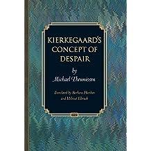 Kierkegaard's Concept of Despair (Princeton Monographs in Philosophy) by Michael Theunissen (2005-03-27)