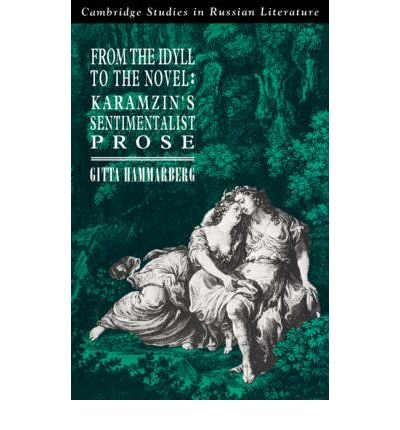 [(From the Idyll to the Novel: Karamzin's Sentimentalist Prose)] [Author: Gitta Hammarberg] published on (April, 2006)
