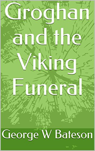 Groghan and the Viking Funeral (English Edition)