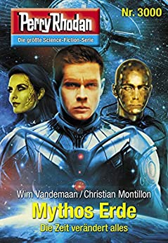 "Perry Rhodan 3000: Mythos Erde: Perry Rhodan-Zyklus ""Mythos"" (Perry Rhodan-Erstauflage) von [Vandemaan, Wim, Montillon, Christian]"