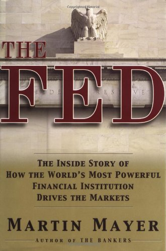 The Fed: The Inside Story of the World's Most Powerful Institution