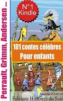 101 contes célèbres pour enfants (Charles Perrault, Contes de Grimm, Contes d'Andersen ...) par [Massad, Vanessa]