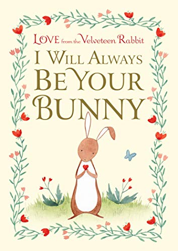 I Will Always Be Your Bunny: Love from the Velveteen Rabbit (English Edition)