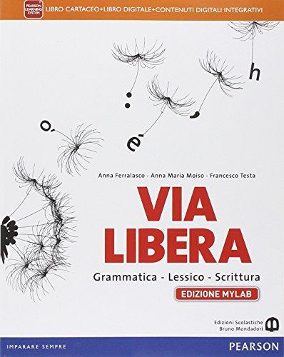 Via libera. Ediz. muylab. Per le Scuole superiori. Con e-book. Con espansione online