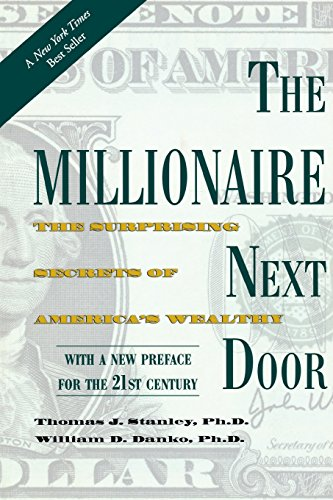 Millionaire Next Door: The Surprising Secrets of America's Wealthy por Thomas Stanley